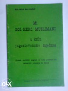 Mi BOS. HERC. MUSLIMANI u krilu jugoslovenske zajednice