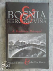 BOSNIA & HERCEGOVINA - A TRADITION BETRAYED