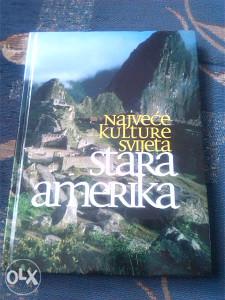 Najveće kulture svijeta-Stara Amerika