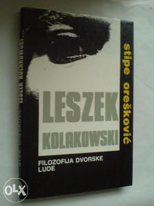 S. Orešković: Leszek Kolakowski filozofija dvorske lude