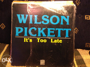 Wilson Pickett Its Too Late